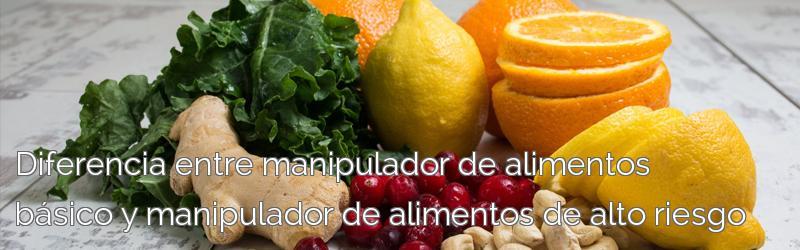 Diferencia entre manipulador de alimentos básico y manipulador de alimentos de alto riesgo