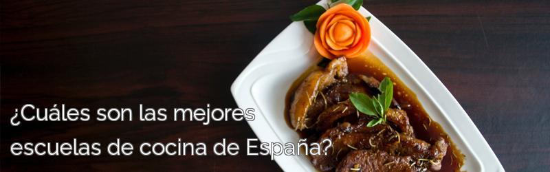 ¿Cuáles son las mejores escuelas de cocina de España?
