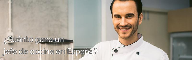 ¿Cuánto gana un jefe de cocina en España?