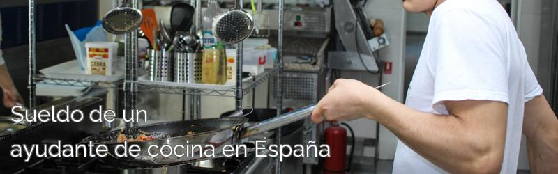 Sueldo de un ayudante de cocina en España
